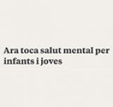 Article d'opinió de Dèlia Escarmís, coordinadora del Centre de Salut Mental Infantil i Juvenil de Sants Montjuïc de la Fundació Sanitària Sant Pere Claver.